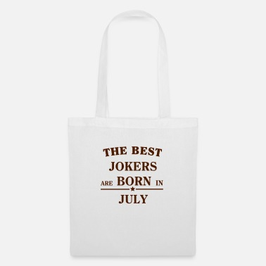 Born The Best Jokers Are born in JULY - Stoffbeutel