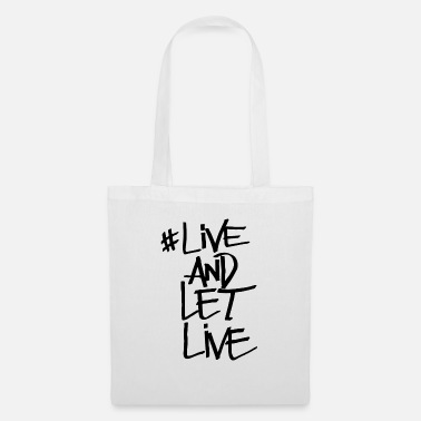 Lives Live Quote Live And Let Live - Tote Bag