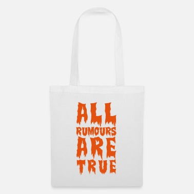 Party all rumours are true - Tote Bag