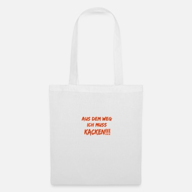 out of the way I have to shit - Tote Bag