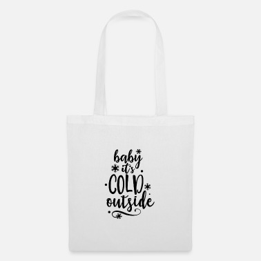 baby it's cold outside by DigitalistDesigns Ges - Tote Bag