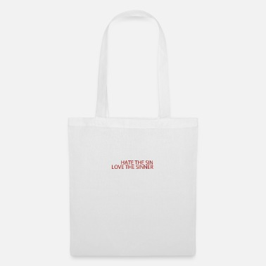 Love Hate the sin - love the sinner - Tote Bag