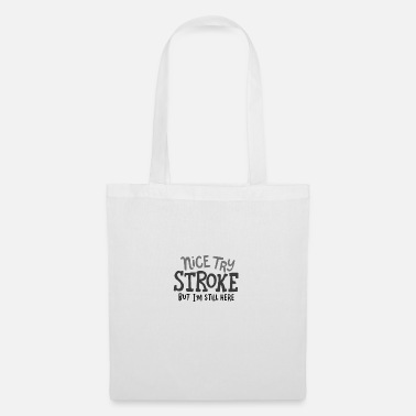 Nice Try Stroke Stroke Survivor: Nice Try Stroke - Tote Bag