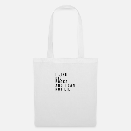 Favorites For Him Bags & Backpacks - I like big books and I can not lie - Tote Bag white