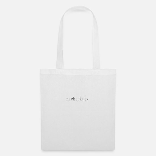 Nocturnal Bags & Backpacks - nocturnal for night owls and partygoer gift - Tote Bag white