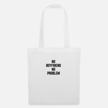 Boyfriend No Boyfriend  - Tote Bag