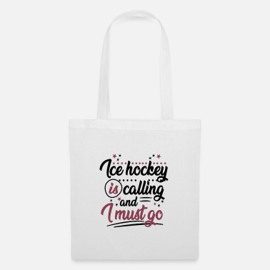 Indoor Hockey ice hockey is calling and i must gp - Tote Bag