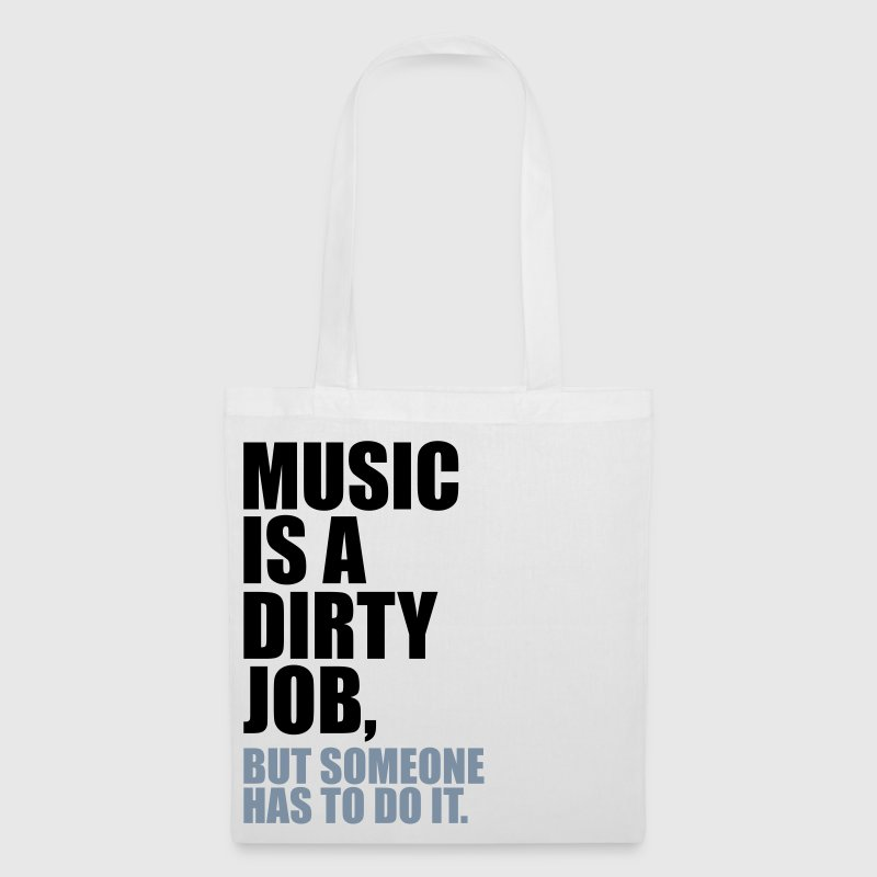 Music is a dirty Job - Stoffbeutel