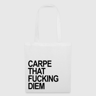 Carpe that fucking Diem - Stoffbeutel