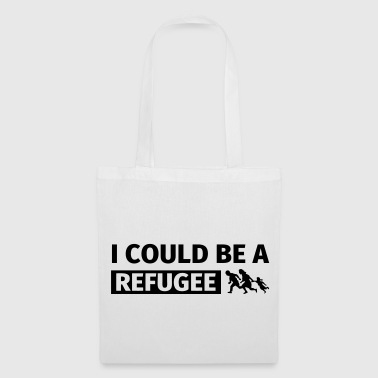 I could be a refugee - Tote Bag