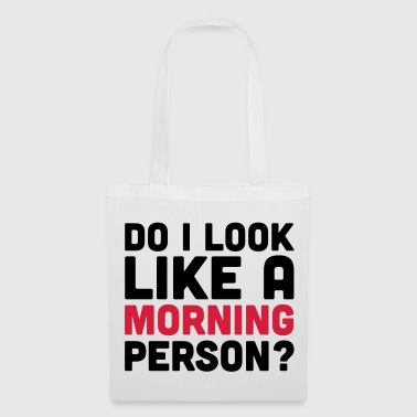A Morning Person  - Tote Bag