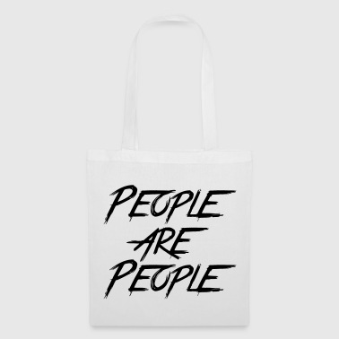 PEOPLE ARE PEOPLE - Tote Bag