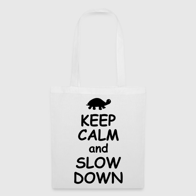Keep calm and slow down   - Tote Bag