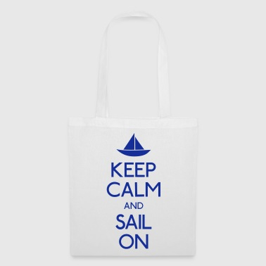 keep calm and sail on  mantener la calma y navegar en  - Bolsa de tela