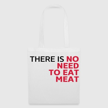 There is no need to eat meat, vegetarisches Shirt - Stoffbeutel