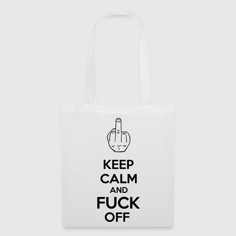 Keep Calm And Fuck Off - Tote Bag