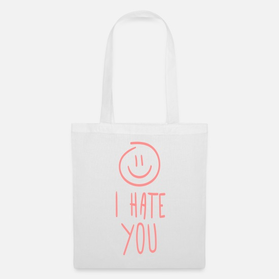 You Bags & Backpacks - I hate you - Tote Bag white