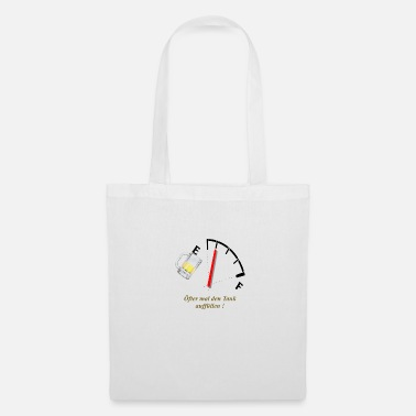 Fill Up Oefter fill up the tank - Tote Bag