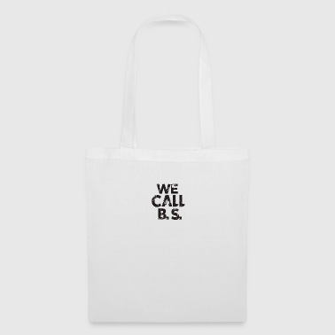 WE CALL BS - Tote Bag