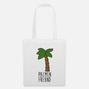 Palm Trees Palm trees palm trees friend - Tote Bag