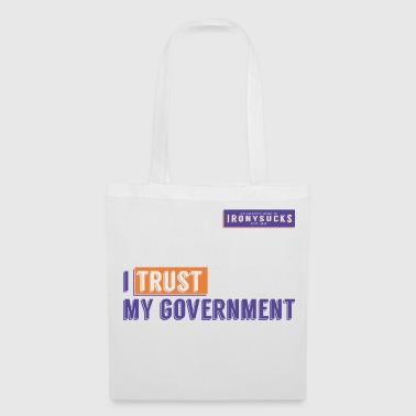 Government I trust my government - Tote Bag