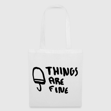 Things are fine - Tote Bag