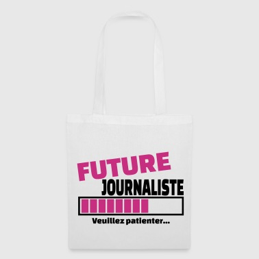 Journaliste future journaliste - Tote Bag
