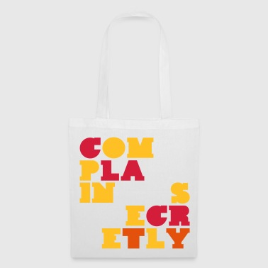 Witty complain secretly witty sayings - Tote Bag