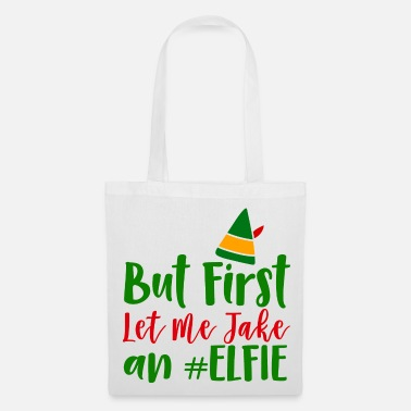 Take But First Let Me Take An Elfie Poison - Tote Bag
