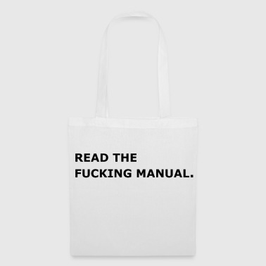 Read the fucking Manual. - Stoffbeutel