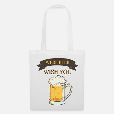 Wish You Wish you were beer - Tote Bag