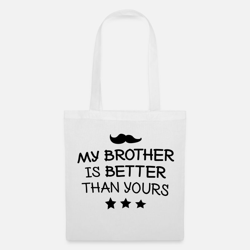 Siblings Bags & Backpacks - My brother is better than yours - Tote Bag white