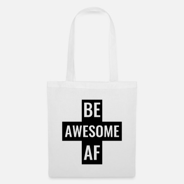 Hijs Be Awesome AF Gym Fitness workout hijs-shirt - Tas van stof