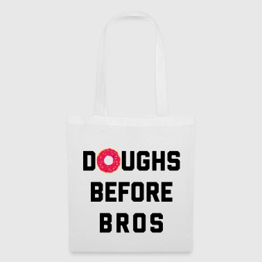 Doughs Before Bros Funny Quote - Tote Bag