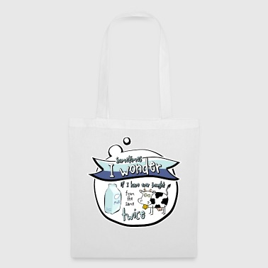I Wonder If I Ever Bought Milk From Same Cow Twice - Tote Bag