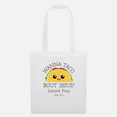 Salsa Wanna Taco Bout Jesus Lettuce Pray - Tote Bag