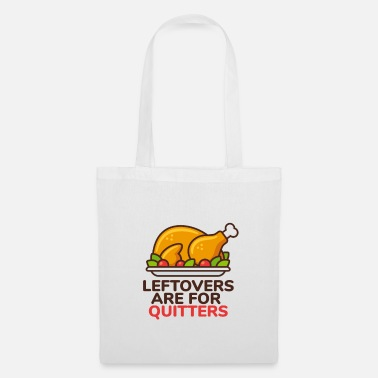 Pumpkin Leftovers Are For Quitters Thanksgiving Feast Fun - Tote Bag