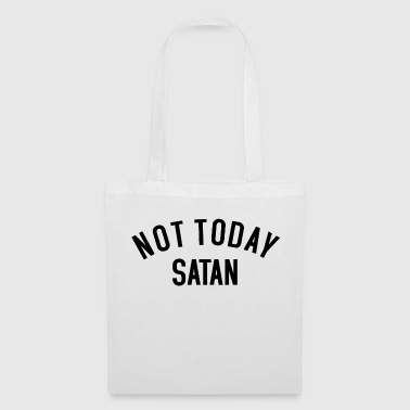 Not today Satan - Tote Bag