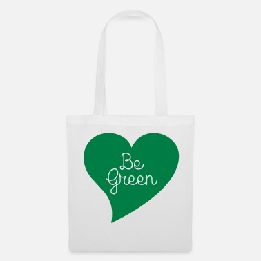 Green Peace Be Green - Tote Bag