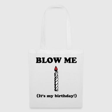Blow me - It's my birthday - Tote Bag
