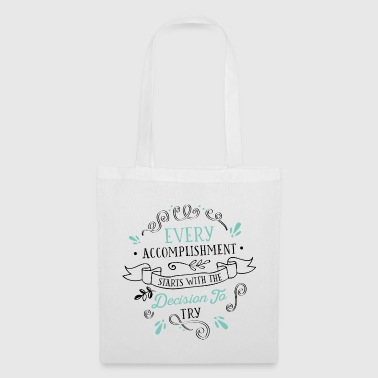 Every Accomplishment - Tote Bag