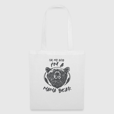Trip Family Oh No I'm a Mama Bear - Tote Bag
