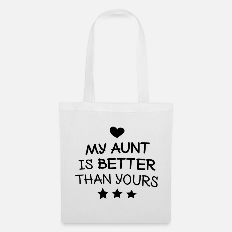 Aunt Bags & Backpacks - My aunt is better than yours - Tote Bag white