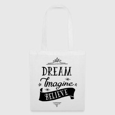 Dream Imagine Believe - Tote Bag