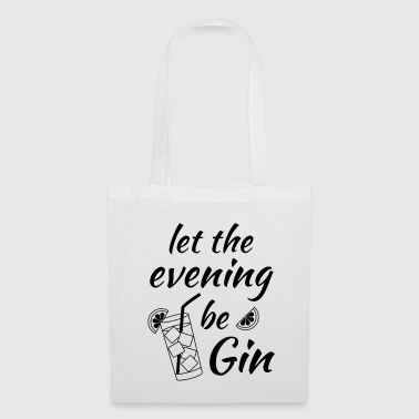 Gin Tonic Spruch Let the evening begin schwarz - Stoffbeutel