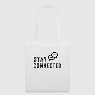 Stay connected! - Stoffbeutel