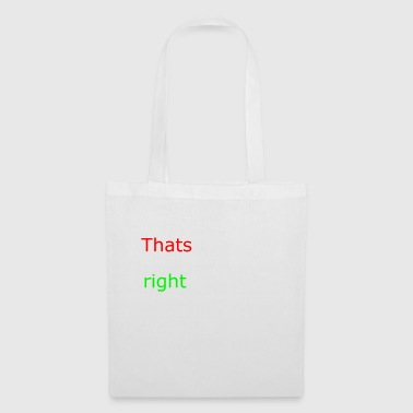 That's right - Tote Bag