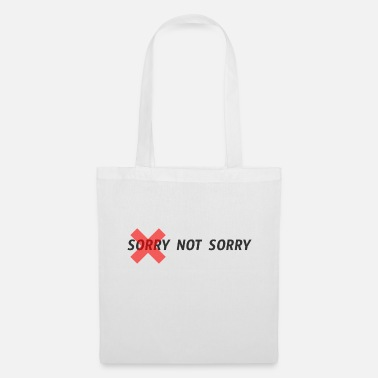 Sorry sorry not sorry - Tote Bag