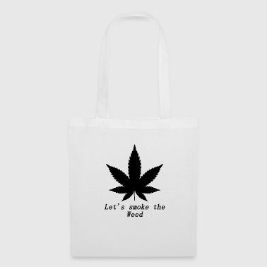 Lets smoke the weed - Tote Bag