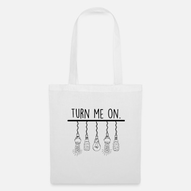 Turn On turn me on turn me on - Tote Bag